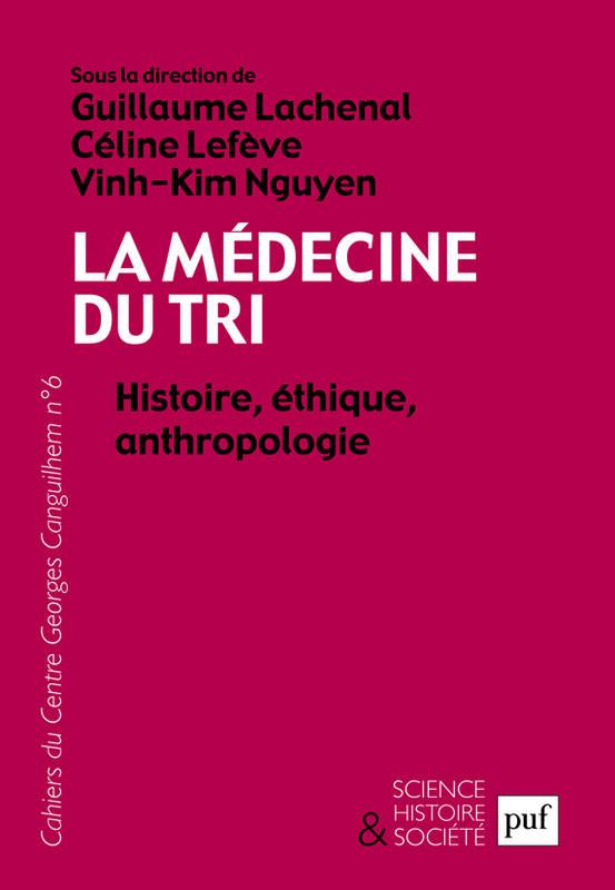La médecine du Tri. Histoire, éthique, anthropologie