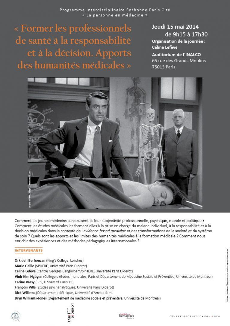 Journée internationale : Former les professionnels de santé à la responsabilité et à la décision. Apports des humanités médicales. (mai 2014)