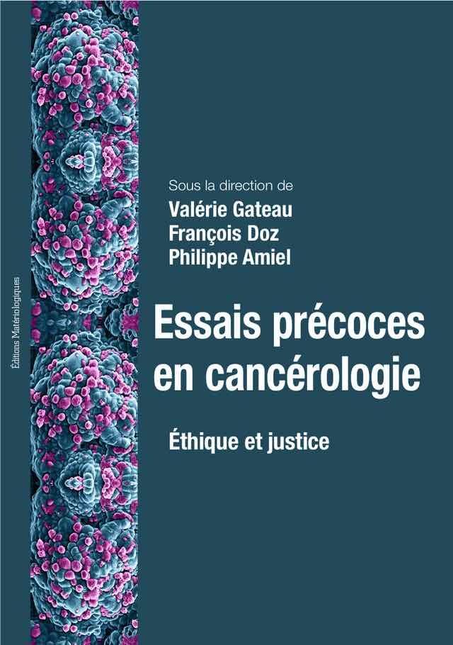 Essais précoces en cancérologie Ethique et justice