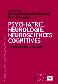 Psychiatrie, neurologie, neurosciences cognitives, (dir) R. Schneckenburger, S. Troubé